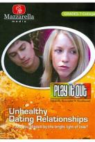 Play It Out: Unhealthy Dating Relationships