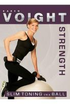 Karen Voight - Strength: Slim Toning on a Ball