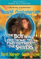 Faerie Tale Theatre - The Boy Who Left Home to Find out About the Shivers