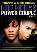 Rihanna & Chris Brown: Hip Hop's Power Couple, Vol. 2