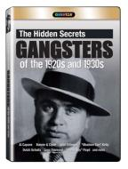 Hidden Secrets: Gangsters of the 1920's and 1930's