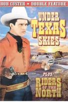 Bob Custer Double Feature: Under Texas Skies/Riders of the North