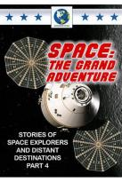 Space: The Grand Adventure, Part 4
