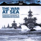 War File - The War At Sea - Surface Raiders & Underwater Killers