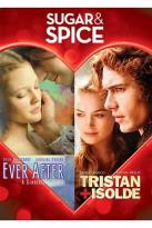 Sugar & Spice: Ever After/Tristan + Isolde
