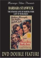 Strange Love of Martha Ivers/Lady of Burlesque
