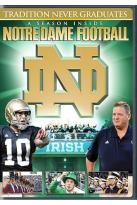 Tradition Never Graduates - A Season Inside Notre Dame Football