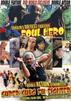 Foul Hero/ Super Kung Fu Fighter