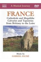 Musical Journey: France - Cathedrals and Megaliths, Calvaries and Tapestries