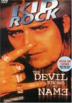 Kid Rock: The Devil Knows My Name