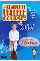 Ralph Shaw - The Complete Ukulele Course! For Kids!