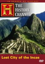 In Search of History - Lost City of the Incas