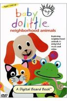 Baby Dolittle - Neighborhood Animals