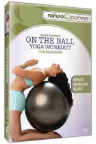 On the Ball - Yoga Workout for Beginners with Sara Ivanhoe