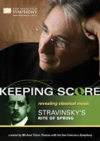 Keeping Score: Igor Stravinsky's The Rite of Spring