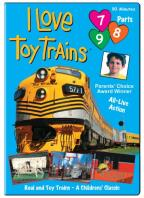 I Love Toy Trains - Parts 7, 8 & 9