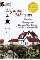 Defining Moments - Turning Point/Navigate Your Destiny/Soaring to New Heights