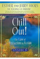 Law of Attraction in Action: Episode 4 - Chill Out!