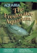 Aquaria: The Freshwater Aquarium