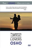 "Osho Collection - Vol. 4: ""Why Is Communication So Difficult---Particularly Between Lovers"""