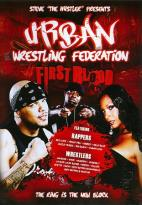Urban Wrestling Federation: First Blood