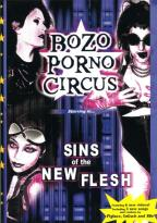 Bozo Porno Circus - Sins of the New Flesh