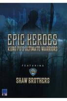 Epic Heroes: Kung Fu's Ultimate Warriors
