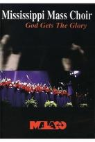 Mississippi Mass Choir, The - God Gets the Glory