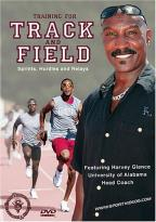 Training For Track & Field: Sprints Hurdles &