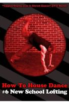 How to House Dance, Vol. 6: New School Lofting