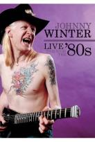 Johnny Winter: Live Through the '80s