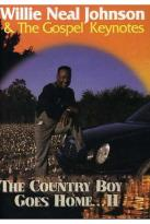Willie Neal Johnson & The Gospel Keynotes - The Country Boy Goes Home. . . II