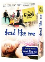Dead Like Me: The Final Season/Dead Like Me: Life After Death