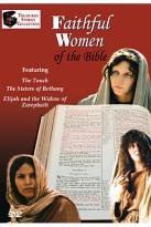 Faithful Women of the Bible - The Touch/Sisters of Bethany/Elijah and the Widow of Zarephath
