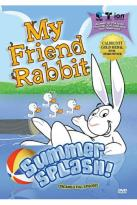 My Friend Rabbit: Summer Splash!