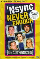 N Sync - Never Enough: Unauthorized Biography