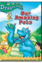 Dragon Tales - Our Amazing Pets!