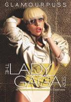 Lady Gaga: Glamourpuss - The Lady Gaga Story