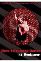 How to Electro Dance, Vol. 1: Beginner