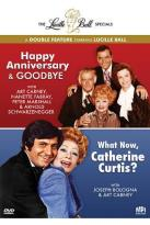 Lucille Ball Specials: Happy Anniversary & Goodbye/What Now, Catherine Curtis?