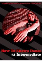 How to Electro Dance, Vol. 2: Intermediate