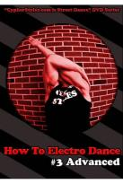 How to Electro Dance, Vol. 3: Advanced