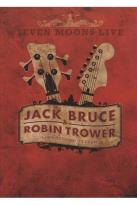Jack Bruce &amp; Robin Trower: Seven Moons Live