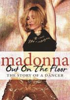 Madonna: Out on the Floor - The Story of a Dancer