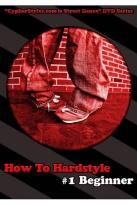 How to Hardstyle, Vol. 1: Beginner