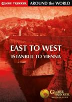 Globe Trekker Around the World: East to West - Istanbul to Vienna