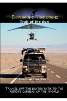 Exploring Horizons Trail Of The Sun - Lunahuana Peru