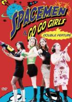 Spacemen/Go-Go Girls Double Feature