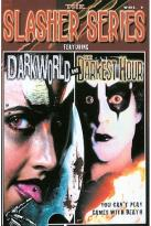 Slasher Series - Vol. 1: Darkworld/ Darkest Hour