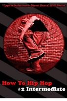 How to Hip Hop, Vol. 2: Intermediate